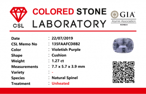 Weight : 1.27 Cts  Dimension : 7.7 x 5.7 x 3.9 mm  Color : Violetish Purple  Treatment : Unheated   Shape :  Cushion   Clarity : SI   • CSL - Colored Stone Laboratory Certified  ( GIA Alumina  Association Member )  • CSL Memo No : 135FAAFCD8B2   紫色尖晶石   重量 : 1.27 卡拉  尺寸 : 7.7 x 5.7 x 3.9  mm  颜色 : 紫色  透明 : 好透明   形状 : 垫形  清晰度 : SI  治療 :没有加熱