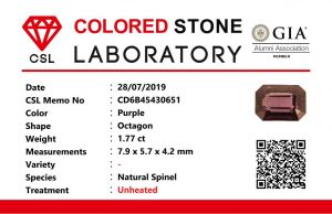 Weight : 1.77 Cts  Dimension : 7.9 x 5.7 x 4.2 mm  Color :  Purple  Treatment : Unheated   Shape :  Octagon   Clarity : VS  Origin : Sri Lanka 🇱🇰    • CSL - Colored Stone Laboratory Certified  ( GIA Alumina  Association Member )  • CSL Memo No : CD6B45430651   紫色尖晶石   重量 : 1.77 卡拉  尺寸 : 7.9 x 5.7 x 4.2 mm  颜色 : 紫色  透明 : 好透明   形状 : 八角形  清晰度 : VS  治療 :没有加熱    起源 : 斯里兰卡 🇱🇰