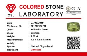Colour : Yellowish Green Shape : Cushion Weight : 1.97 Cts Dimension : 7.8 x 5.8 x 4.5 mm Treatment : Unheated Clarity : VS Origin : Sri Lanka 🇱🇰 • CSL - Colored Stone Laboratory Certified ( GIA Alumina Association Member ) • CSL Memo No : 5E1ECF132F3E 金绿宝石 重量 : 1.97卡拉   尺寸 : 7.8 x 5.8 x 4.5 mm 颜色 : 黄绿色 透明 : 好透明 形状 : 垫形 治療:没有加熱 清晰度 : VS 起源 : 斯里兰卡 🇱🇰