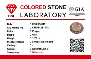 Weight : 1.76 Cts  Dimension :  8.0 x 6.8 x 3.9 mm  Color : Purple   Treatment : Unheated   Shape :  Oval   Clarity : VS  Origin : Sri Lanka 🇱🇰    • CSL - Colored Stone Laboratory Certified  ( GIA Alumina  Association Member )  • CSL Memo No : C5FF6425142D  灰紫色尖晶石  重量 :  1.76 卡拉  尺寸 : 8.0 x 6.8 x 3.9  mm  颜色 : 紫色  透明 : 好透明  形状 : 椭圆形  清晰度 : VS  治療 :没有加熱    起源 : 斯里兰卡 🇱🇰