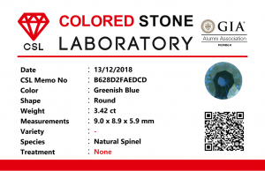 Weight : 3.42 Cts Dimension : 9.0 x 8.9 x 5.9 mm Color : Greenish Blue Treatment : Unheated Shape : Round Clarity : VS • CSL - Colored Stone Laboratory Certified ( GIA Alumina Association Member ) • CSL Memo No : B628D2FAEDCD 蓝色尖晶石  重量 : 3.42 卡拉 尺寸 : 9.0 x 8.9 x 5.9 mm 颜色 : 绿蓝色 透明 : 好透明 形状 : 圆形 清晰度 : VS 治療 :没有加熱