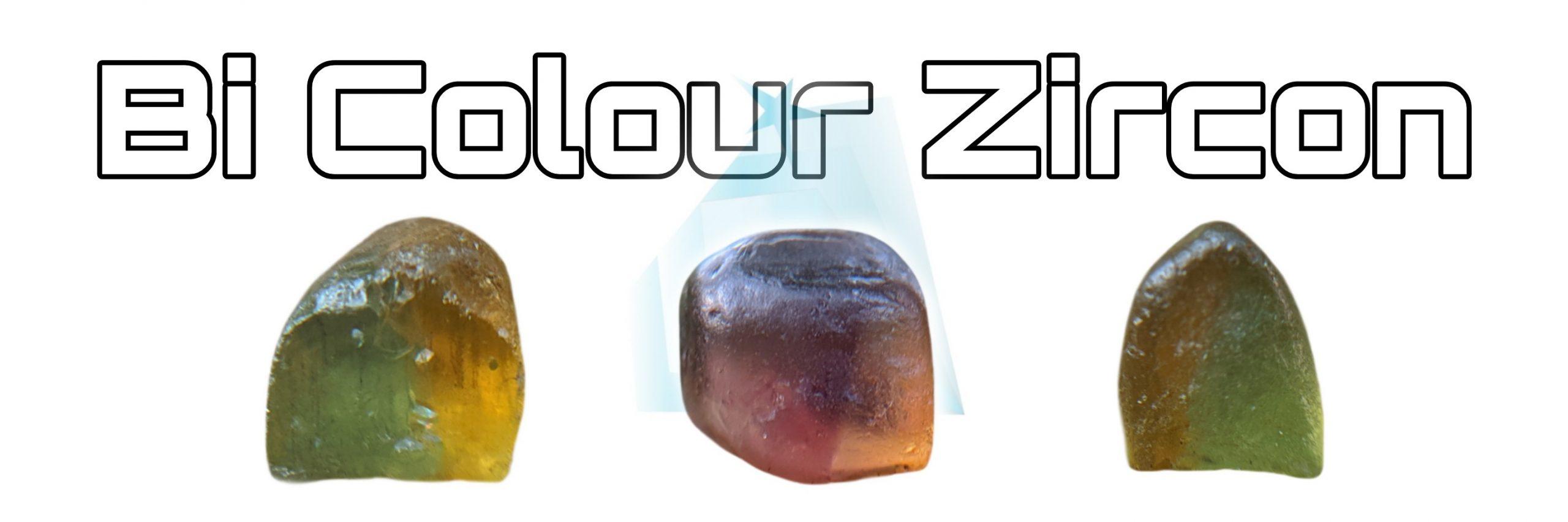 Bi Colour Zircon Sri Lanka
