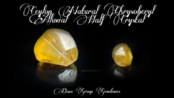 Ceylon Natural Chrysoberyl Alluvial Half Crystal Danu Group Gemstones